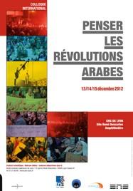 Penser les Révolutions arabes, Ecole Normal Supérieure, Lyon, 13-15 décembre 2012
