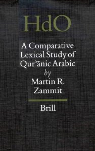Martin R. Zammit, A Comparative Lexical Study of Quranic Arabic, Brill, 2002