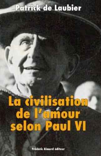 Patrick de Laubier, La civilisation de l'amour selon Paul VI, Frédéric Aimard éditeur, 112 p.