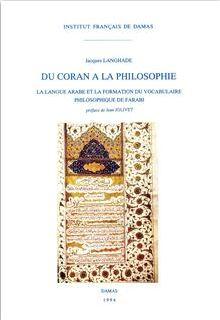 DU CORAN À LA PHILOSOPHIE La langue arabe et la formation du vocabulaire philosophique de Farabi Jacques Langhade