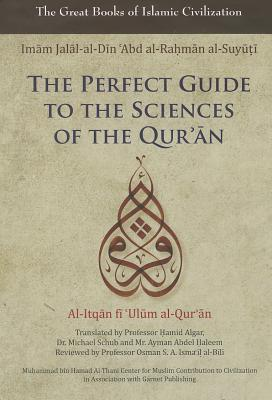 Suyuti, The Perfect Guide To The Sciences Of The Qur'an: Al Itqan Fi 'Ulum Al Qur'an (Volume 1)
