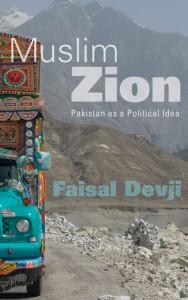 Faisal Devji, Muslim Zion Pakistan as a Political Idea , Harvard University Press, 2013