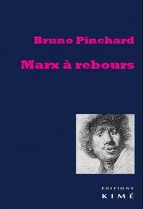Bruno Pincahrd, Marx à rebours, Kimé, 2014